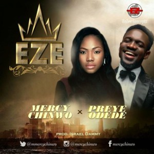 Song Mp3 Download: Preye Odede ft Mercy Chinwo - Nanaowei