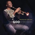 Music Mp3 Download: Nathaniel Bassey ft Micah Stampley – This God is too Good