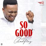 Music Mp3 Download: Tim Godfrey – So Good