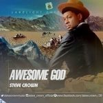 Music Mp3 Download: Steve Crown – Awesome God