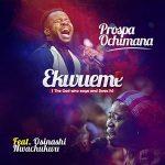 [Music] Prosper Ochimana ft Osinachi Nwachukwu – Ekwueme
