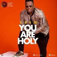 Music Mp3 Download: Eben - You are holy | PraiseZion