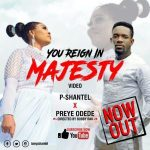 [Music] P-Shantel ft Preye Odede – You Reign In Majesty