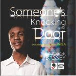 [Song Download] Nathaniel Bassey - Someone Is At The Door