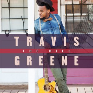 Song Download] Travis Greene - The Hill | PraiseZion