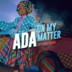 Song Mp3 Download:- Ada – He Is On My Matter
