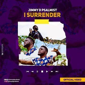 I Surrender jimmy the psalmist