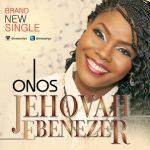 Song Mp3 Download:- Onos Ariyo – Jehovah Ebenezer