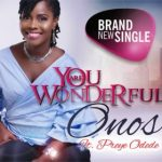 Song Mp3 Download:- Onos Ariyo ft Preye Odede – You Are Wonderful
