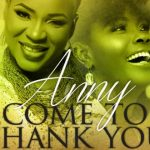 Song Mp3 Download:- Anny ft Onos Ariyo – Come To Thank You