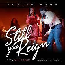 Still you reign by Sonnie Badu