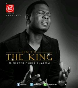 Unto the King By Chris Shalom