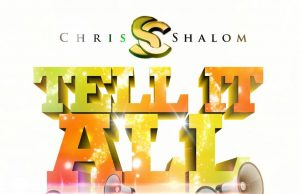 Tell It All by Chris Shalom