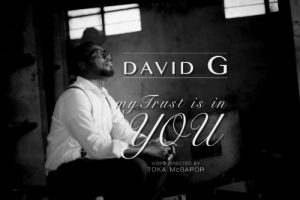 Song Mp3 Download: David G - My Trust Is In You + Lyrics | PraiseZion