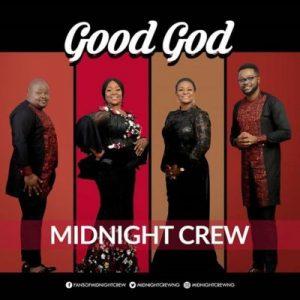 Good God by Midnight Crew