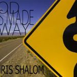Song Mp3 Download: Chris Shalom - God Has Made A Way