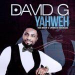 Song Mp3 Download: David G – Yahweh (We Bow Down And Worship) + Lyrics