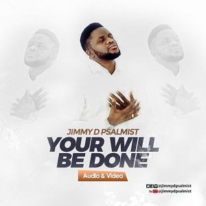 Let  Your Will Be Done by  Jimmy D Psalmist