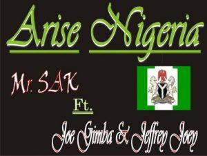 Arise Nigeria by Mr SAK