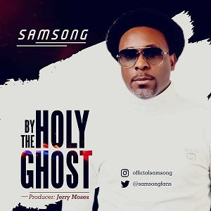 by the holy ghost by samsong