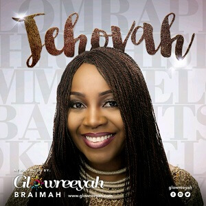 Song Mp3 Download: Gowreeyah Braimah - Jehovah + Lyrics | PraiseZion