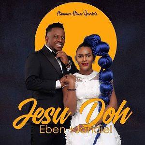 jesu doh by eben and jahdiel