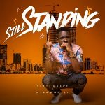Song Mp3 Download: Preye Odede ft Mera & Nolly – Still Standing + Lyrics
