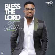 bless the lord by tim godfrey