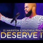 Song Mp3 Download: JJ Hairston ft Travis Greene – You Deserve It (Remix)
