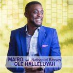 Song Mp3 Download: Mairo ft Nathaniel Bassey – Ole Halleluyah + Lyrics