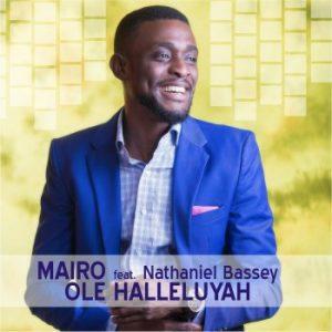 Mairo ft Nathaniel Bassey - Halleluyah