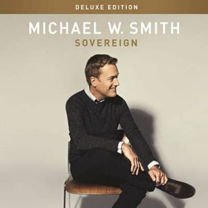 Song Mp3 Download: Michael W  Smith – Sovereign Over Us +