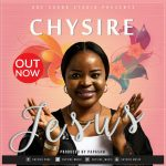 Song Mp3 Download: Chysire – Jesus (Prod by Papasam) + Lyrics
