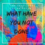 Song Mp3 Download: The Gratitude ft JJ Hairston – What Have You Not Done + Lyrics