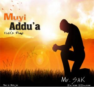 Muyi Addu'a by Mr Sak