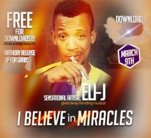 I Believe in Miracles by Eli J
