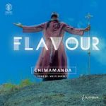 Song Mp3 Download: Flavour – Chimamanda + Lyrics