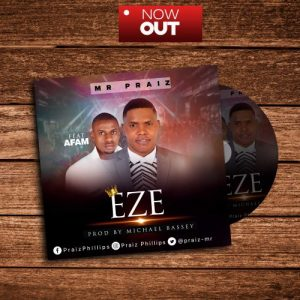 Eze by Mr Praiz ft Min Afam