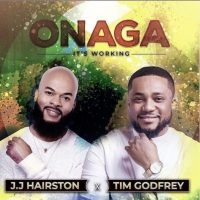Onaga by JJ Hairston ft Tim Godfrey