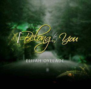 I belong to you by Elijah Oyelade