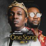 Song Mp3 Download: Frank Edwards ft Da Music – One Song + Lyrics