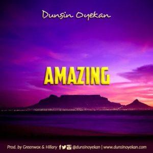 Amazing by Dunsin Oyekan