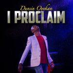 Song Mp3 Download: Dunsin Oyekan  - I Proclaim + Lyrics