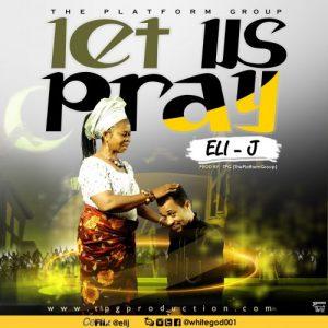 Let us pray by eli J
