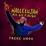 Song Mp3 Download: Freke Umoh – See Finish (I No Fit See You Finish) + Lyrics