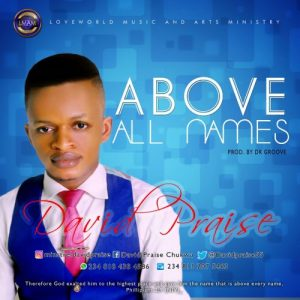 Above All Names by David Praise