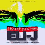Song Mp3 Download: Eli J – Through Your Eyes (Lyrics)