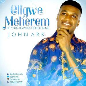 Eligwe Meherem by John Ark