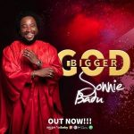 Song Mp3 Download:- Sonnie Badu – Bigger God + Lyrics
