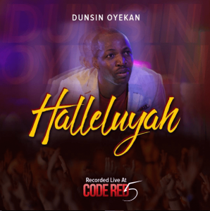 Song Mp3 + Lyrics Download: Dunsin Oyekan – Hallelujah